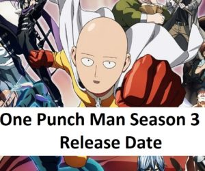 One Punch Man Season 3 Release Date Info